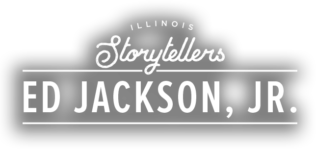 Illinois Storytellers: Ed Jackson, Jr.